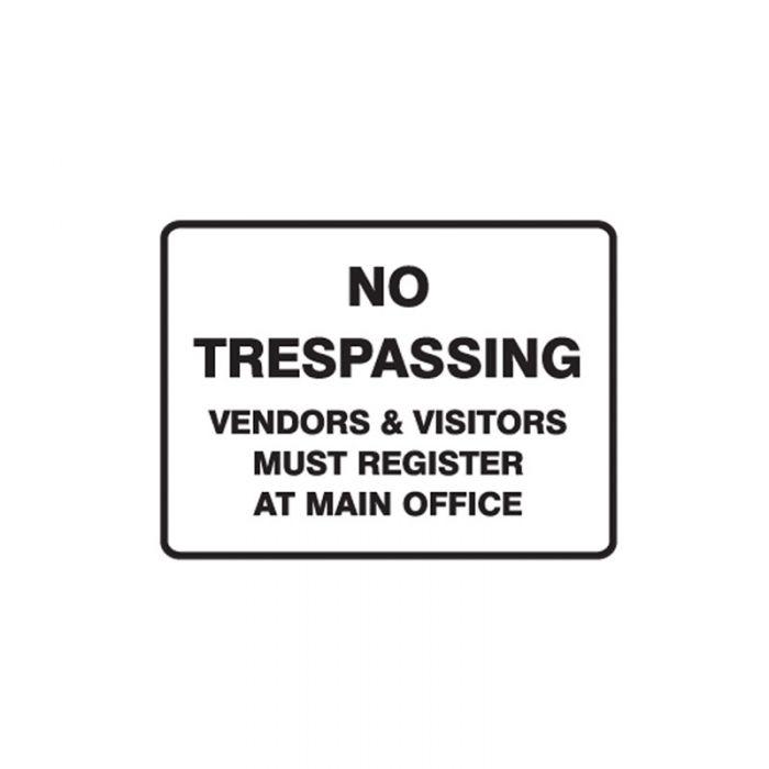 830227 Property Sign - No Trespassing Vendors & Visitors Must Register At Main Office
