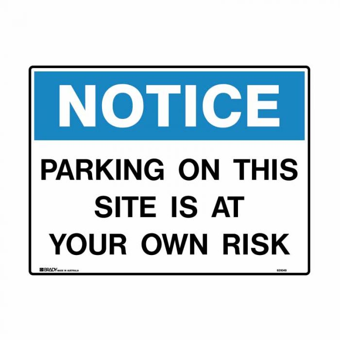 831049 Building & Construction Sign - Notice Parking On This Site Is At Own Risk