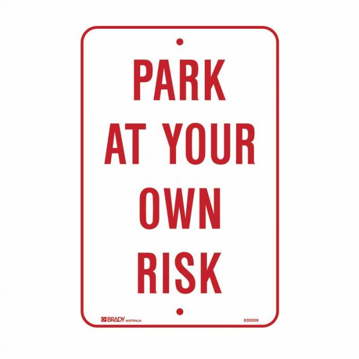 832010 Parking & No Parking Sign - Park At Your Own Risk