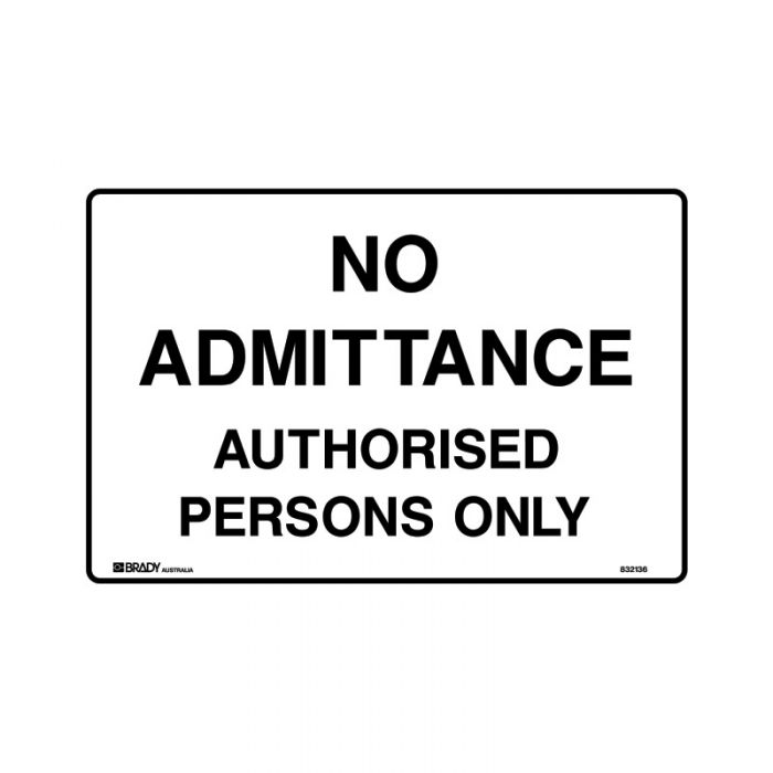 832136 Property Sign - No Admittance Authorised Persons Only