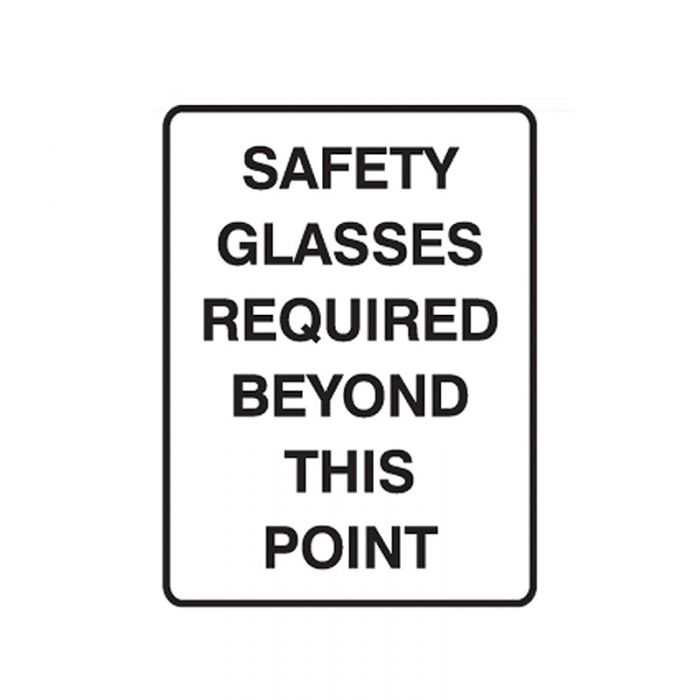 832334 Building & Construction Sign - Safety Glasses Required Beyond This Point