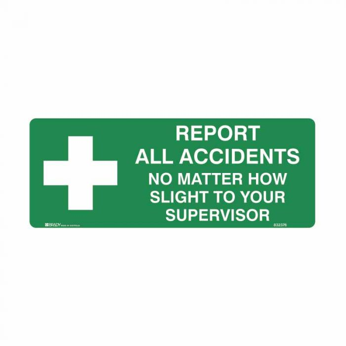 832376 Emergency Information Sign - Report All Accidents No Matter How Slight To Your Supervisor