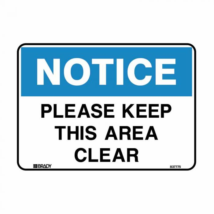 Building & Construction Sign - Notice Please Keep This Area Clear (Multiflute) H450mm x W600mm
