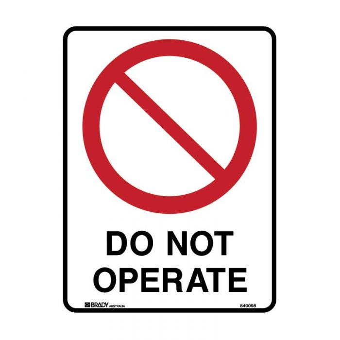 840098 Prohibition Sign - Do Not Operate