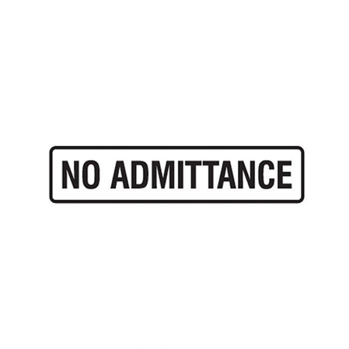 841512 Door Sign - No Admittance
