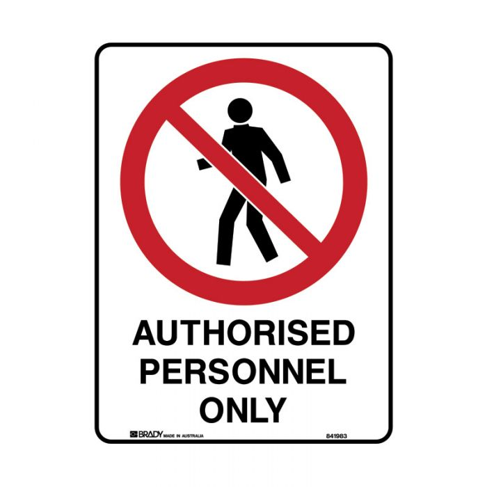 841983 Prohibition Sign - Authorised Personnel Only