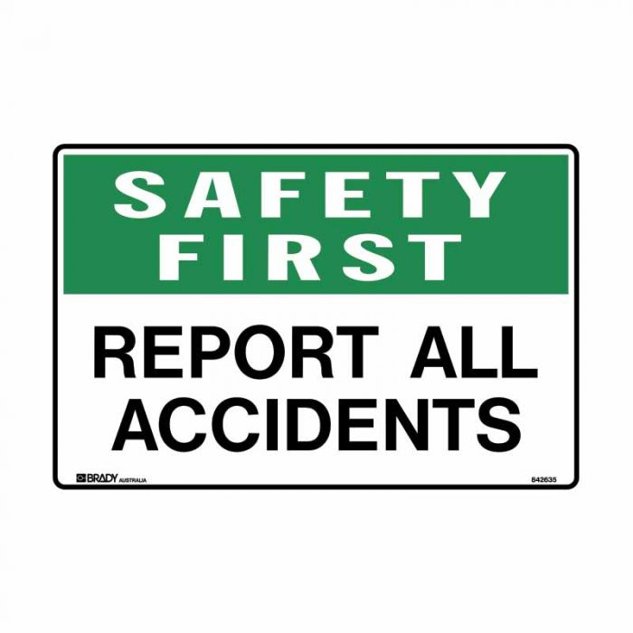 842635 Emergency Information Sign - Safety First Report All Accidents