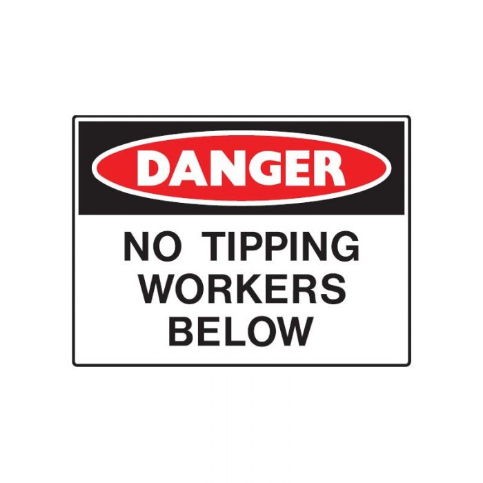 847621 Mining Site Sign - Danger No Tipping Workers Below