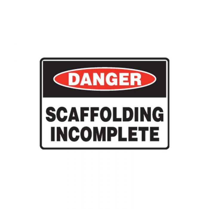 847790 Mining Site Sign - Danger Scaffolding Incomplete
