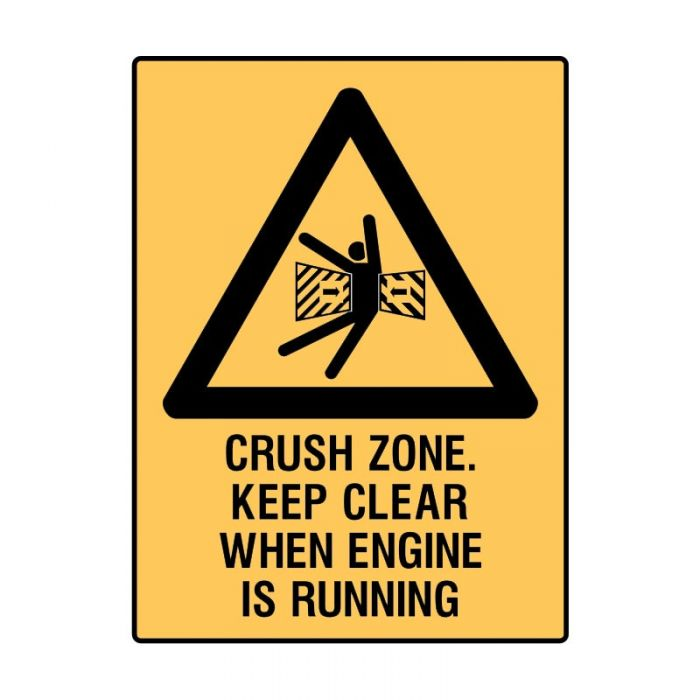 847900 Mining Site Sign - Crush Zone Keep Clear When Engine Is Running