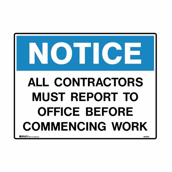 848725 Building & Construction Sign - Notice All Contractors Must Report To Office Before Commencing Work