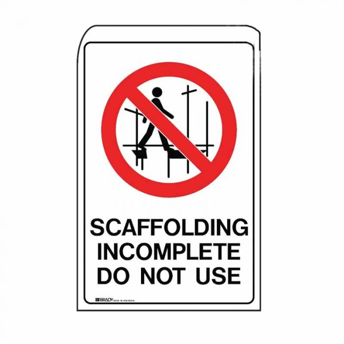 861129 Scaffolding Sign - Scaffolding Incomplete Do Not Use
