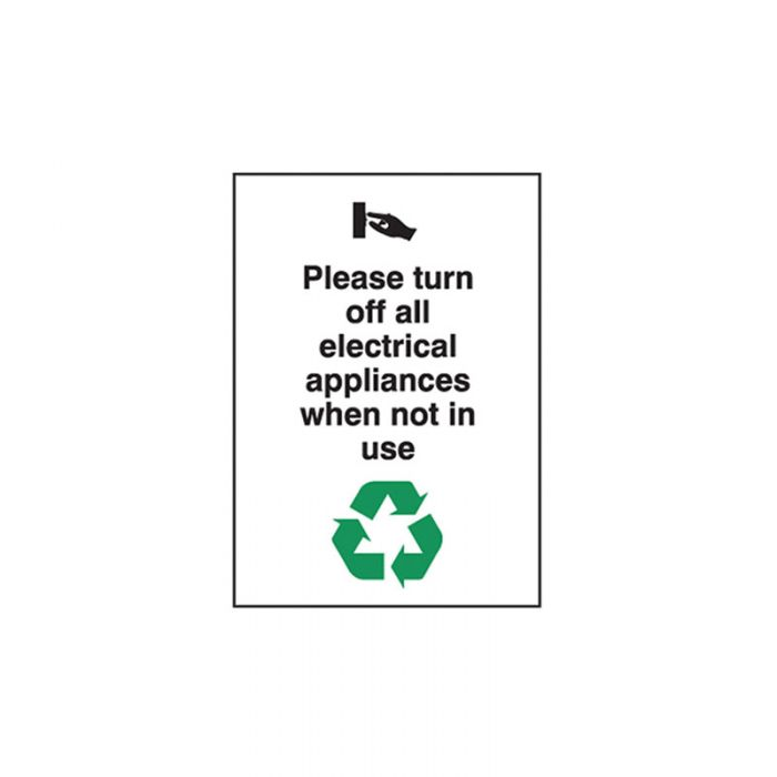 863028 Recycling-Environment Sign - Please Turn Off All Electrical Appliances When Not In Use