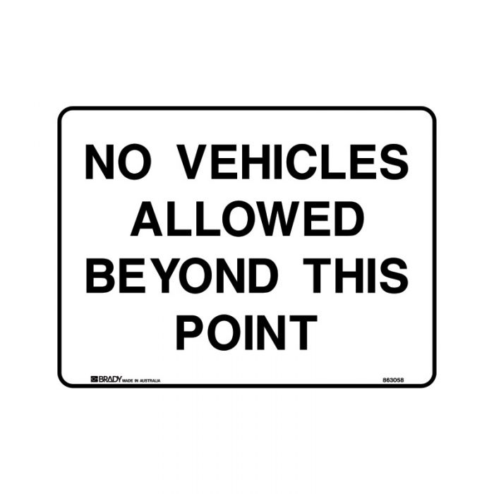 863058 Property Sign - No Vehicles Allowed Beyond This Point