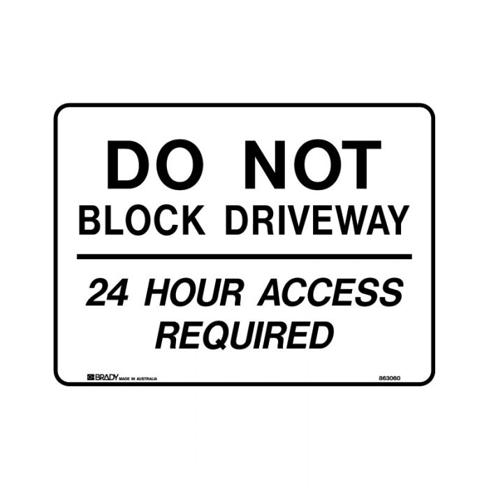 863060 Property Sign - Do Not Block Driveway 24 Hour Access Required