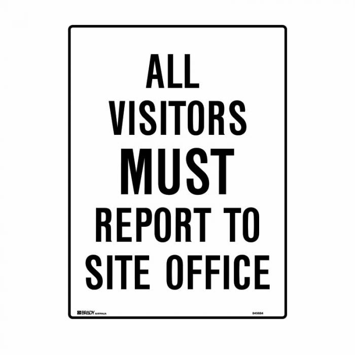 PF845684 Building & Construction Sign - All Visitors Must Report To Site Office