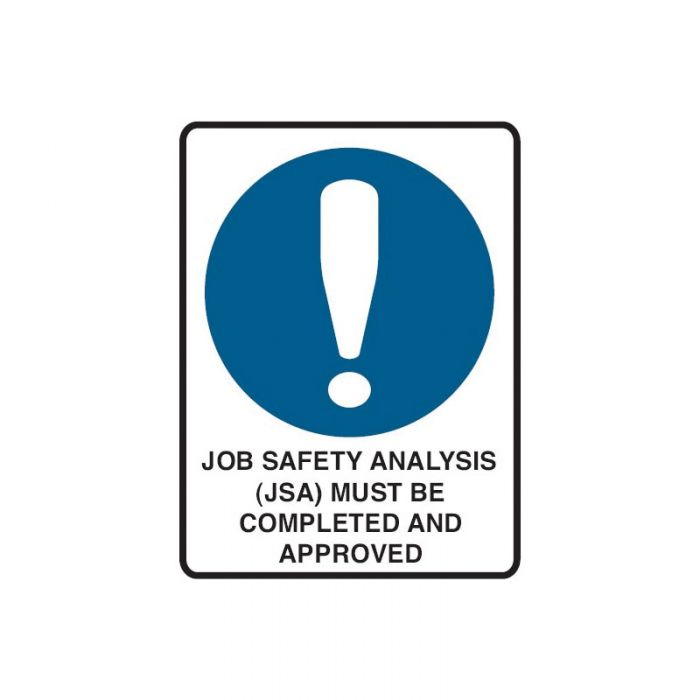 PF848011 Mining Site Sign - Job Safety Analysis (Jsa) Must Be Completed And Approved